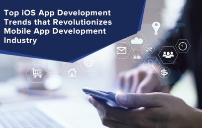 Top iOS App Development Trends that Revolutionizes Mobile App Development Industry